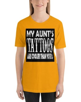 My aunts tattos are cooler than you short sleeve t-shirts