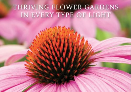 Perennials: Thriving Flower Gardens in Every Kind of Light