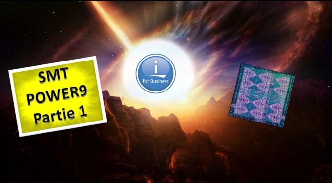 SMT et performances des processeurs POWER9 (Partie 1 – Architecture des processeurs)