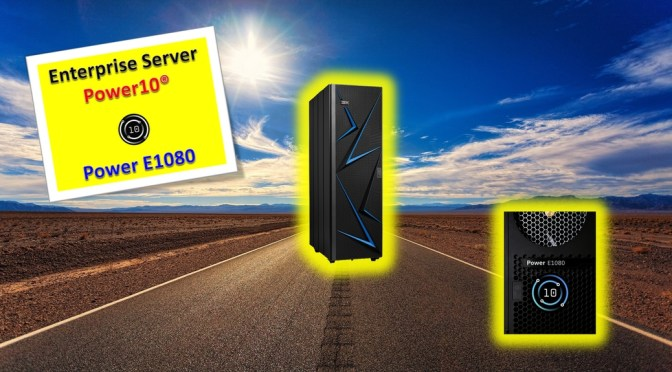 Annonce des serveurs Power10 Enterprise – Power E1080