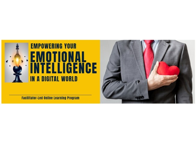 EMPOWERING YOUR EMOTIONAL INTELLIGENCE IN A DIGITAL WORLD