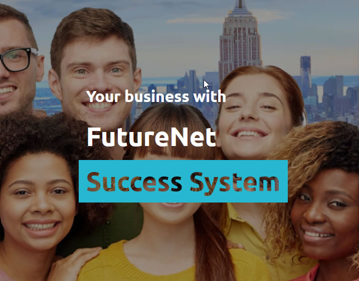 Your Business with the FutureNet Success System