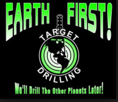 Earth First Well Drill The Other Planets Later Power Line