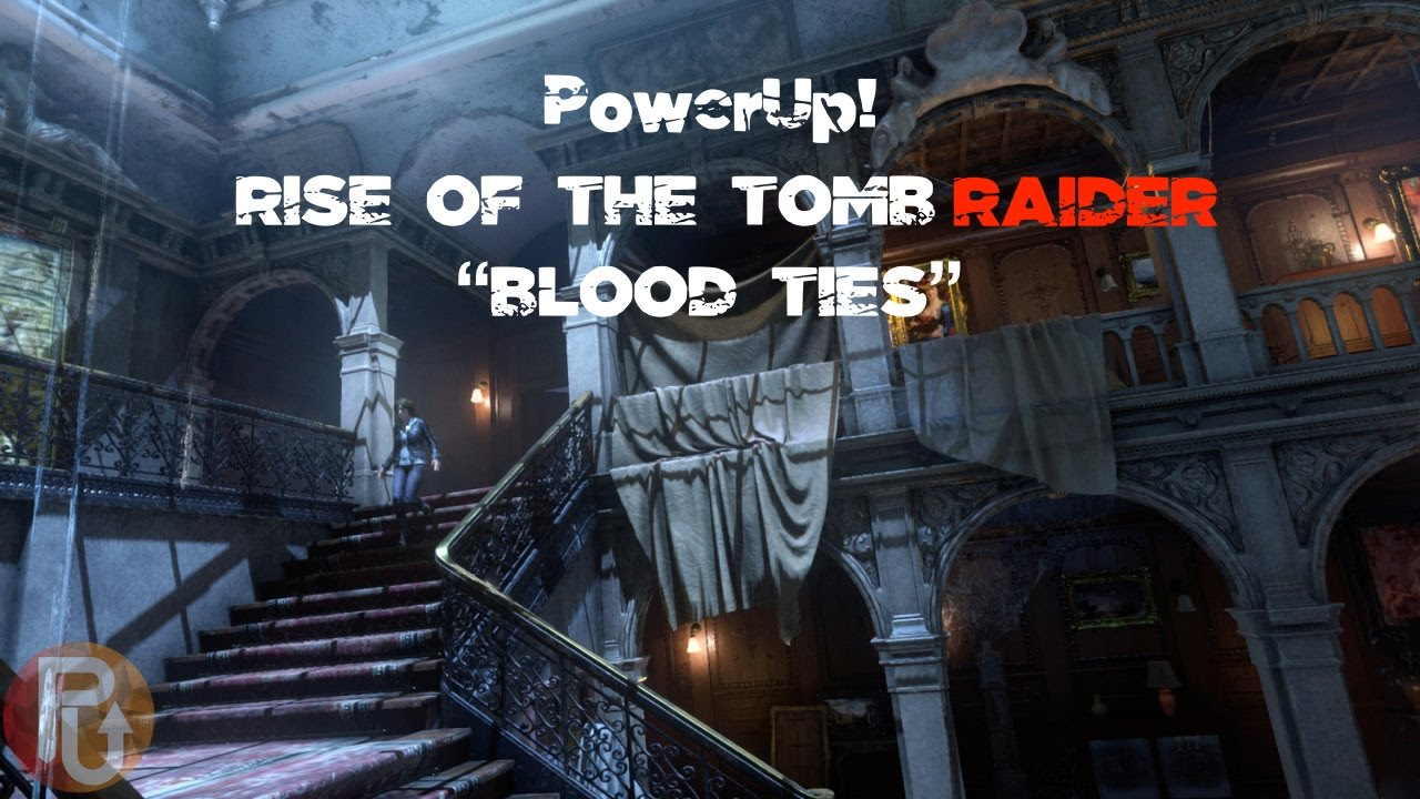 "Rise of the Tomb Raider: 20 Year Celebration ""Blood Ties"""