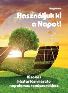 Használjuk ki a napot! - egy kiadvány, amit mindenkinek el kell olvasni, mielőtt belevág a napelem beruházásba
