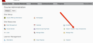Import/Export/Copy Components link in the Course Administration page