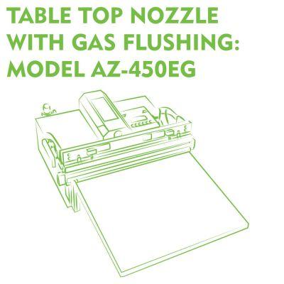 Table Top Nozzle With Gas Flushing Model AZ-450EG