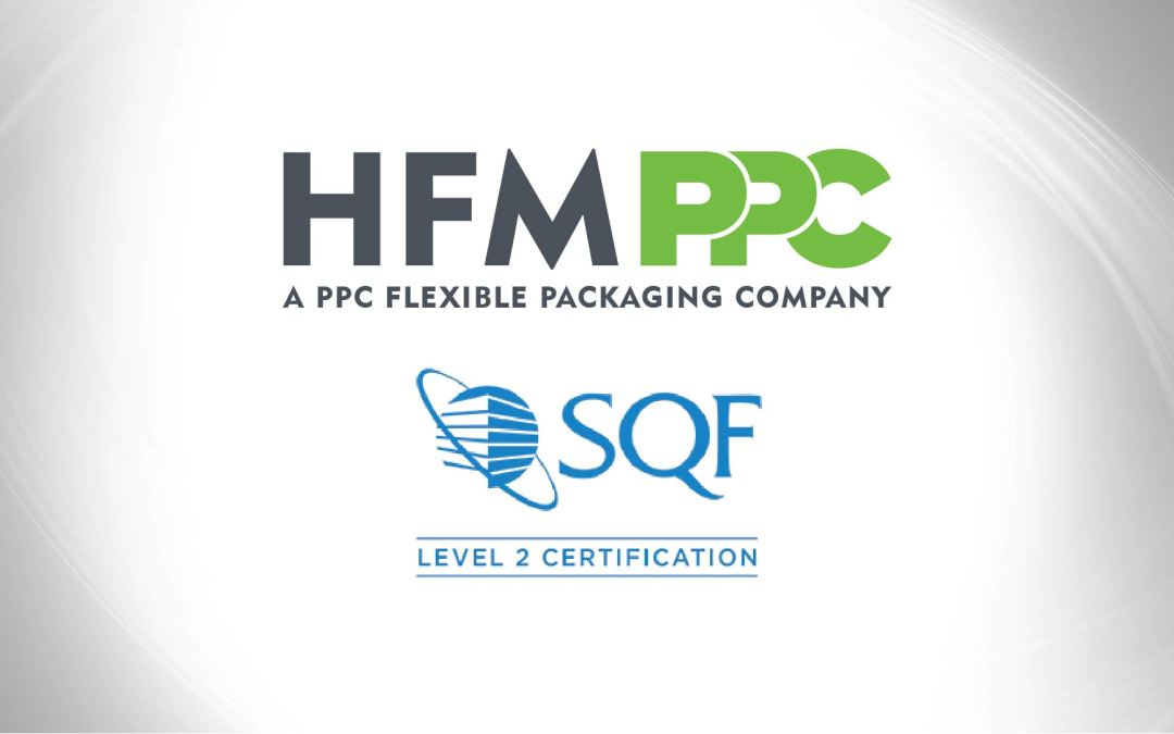 PPC FLEXIBLE PACKAGING™ ANNOUNCES HFM PPC RECEIVES SQF CERTIFICATION