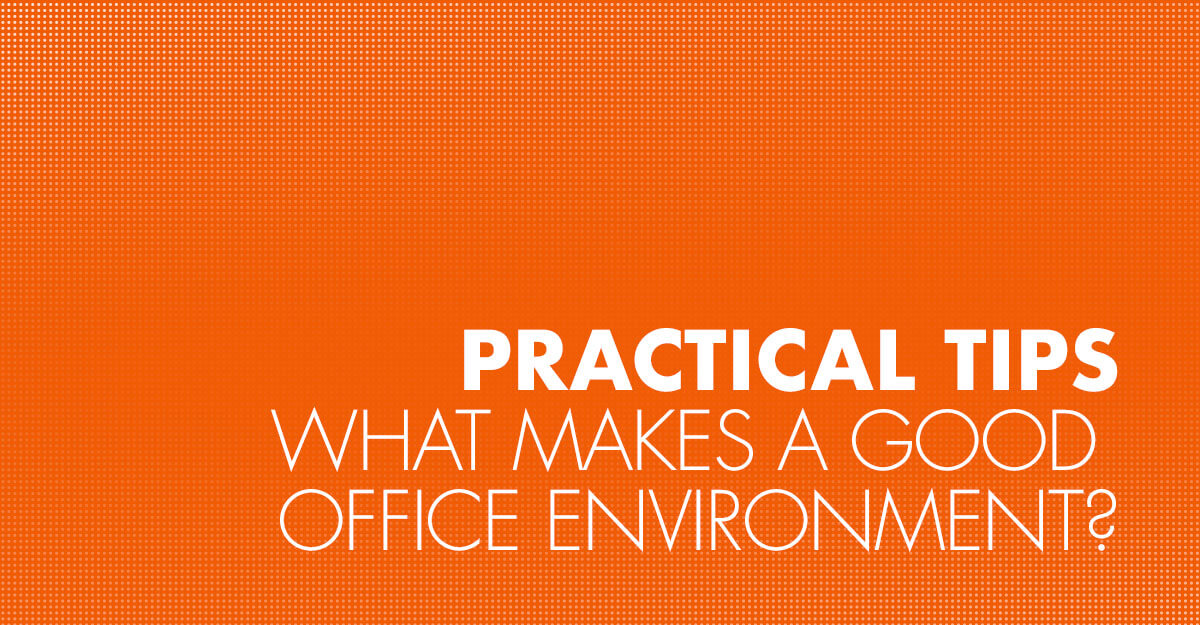 What makes a good office environment?
