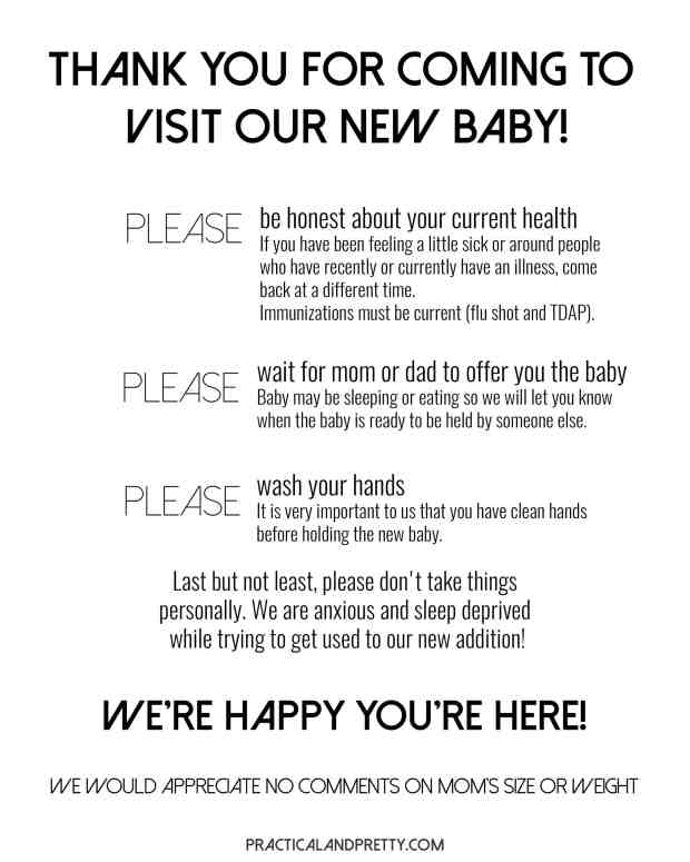 Make sure your visitors coming to see your newborn know your needs. It is so important for the parents to feel like they have thier needs and wishes known.