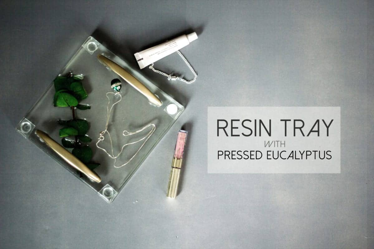 DIY Resin Tray with Pressed Eucalyptus