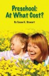 Preschool: At What Cost? cover