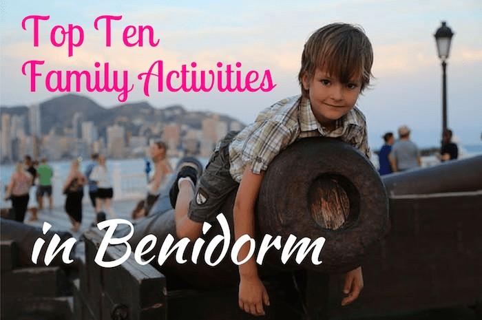 Top Ten Family Activities in Benidorm