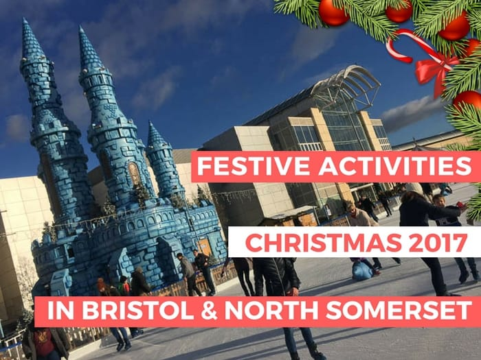 Great guide to where to go and what to do at Christmas in Bristol and North Somerset 2017