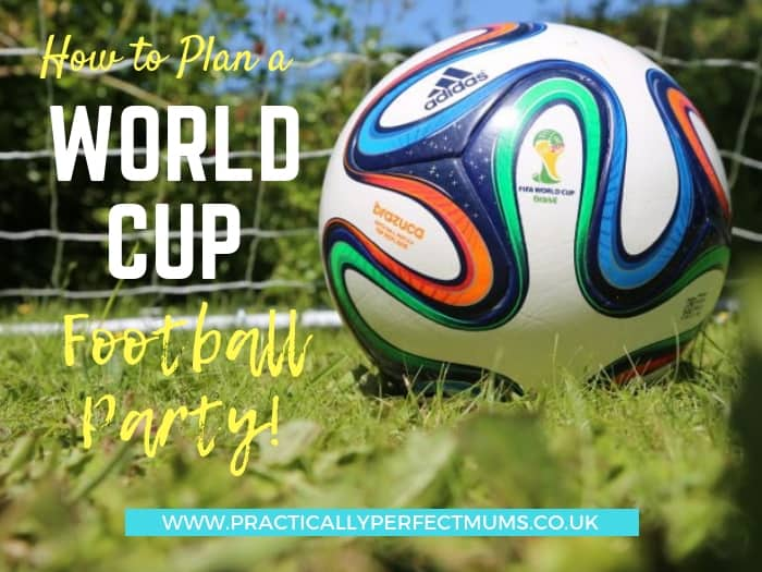 How to easily plan a world cup football party or kids football party with simple to make decorations, football party games, football themed food and drink & lots more football party ideas - even if, like me, you're not a big footy fan!
