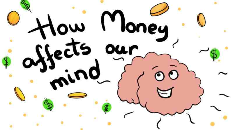 How money affects our mind