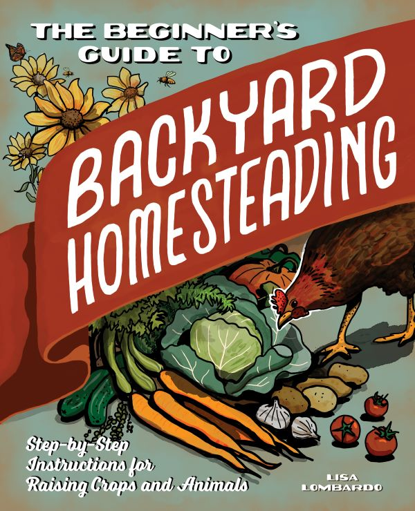Beginners Guide to Backyard Homesteading
