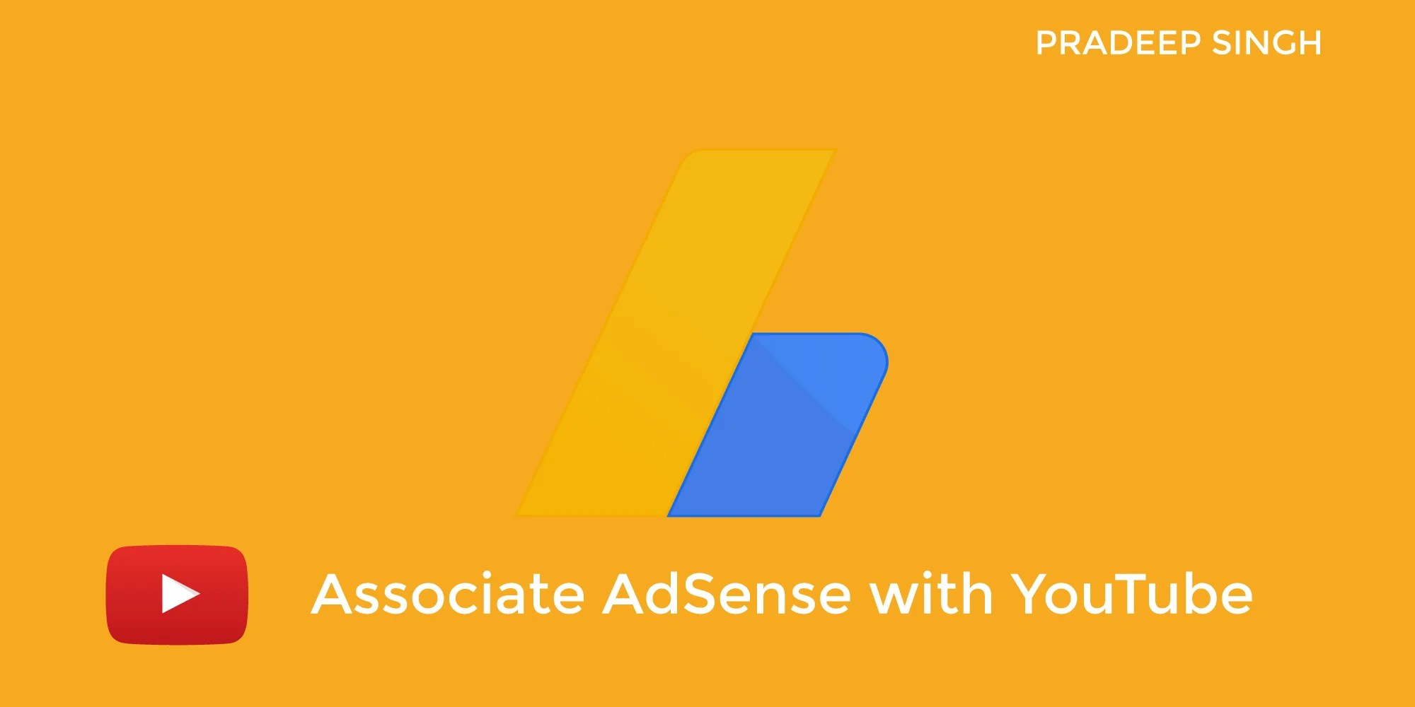 Associate YouTube with AdSense for Monetization