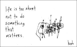 life-is-too-short from http://gapingvoid.com/
