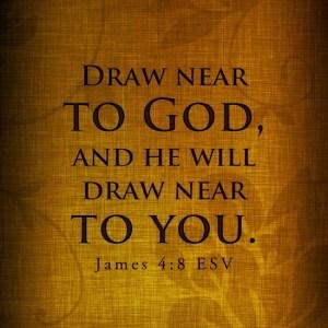 draw near to God James 4 8