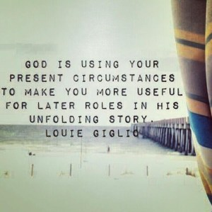 louie giglio quote present circumstances