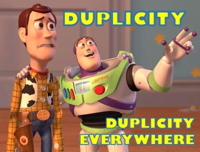duplicity. duplicity everywhere.