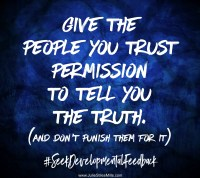 Give the people you trust permission to tell you the truth