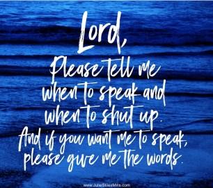 prayerLordTellMeWhentoSpeakandWhentoShutUp