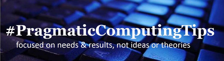 Pragmatic Computing Tips
