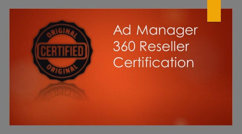 Ad manager 360 Resller Certification