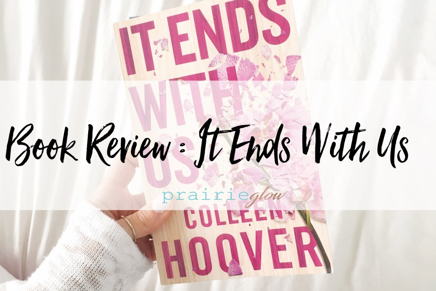 Book Review : It Ends With Us by Colleen Hoover