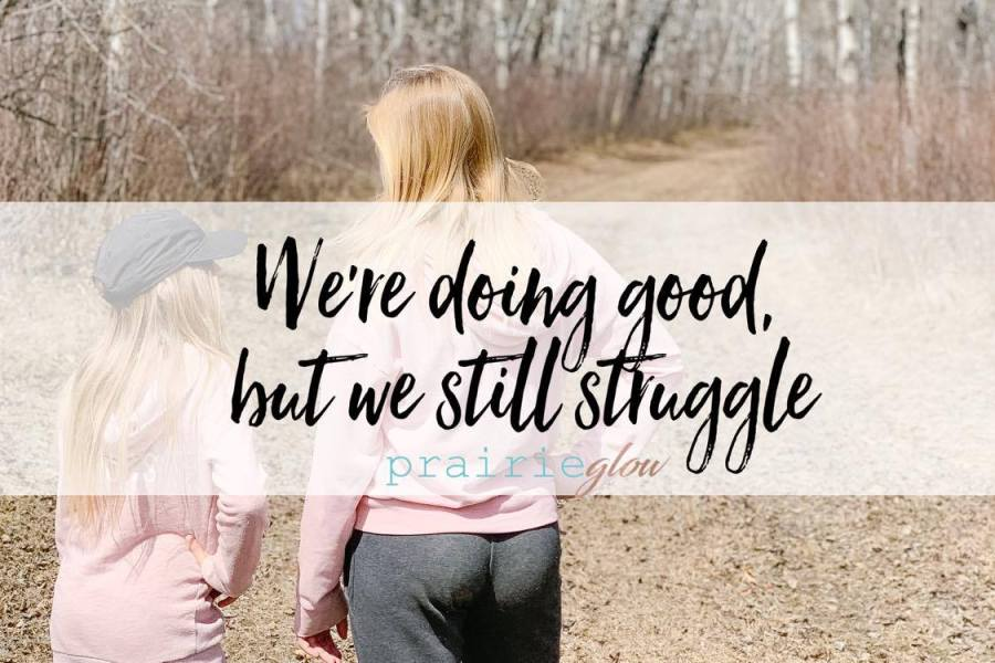 We're doing good, but we still Struggle.