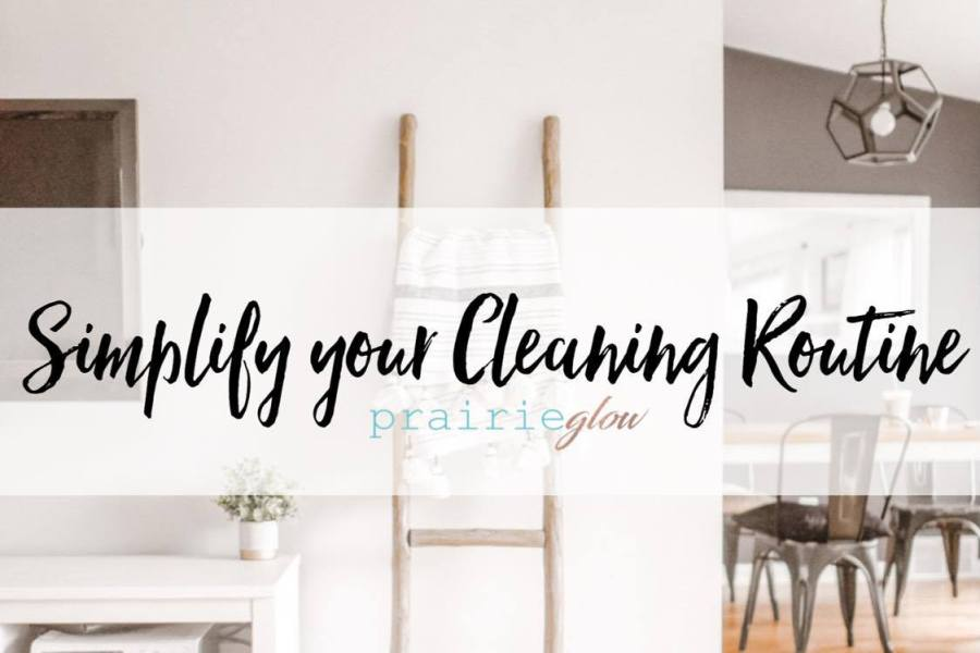 Simplify your Cleaning Routine