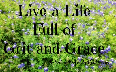 Our mission to you is to live a full life of Grit and Grace.