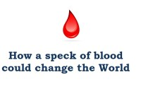 How a speck of blood could change the World