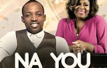 Dunsin Oyekan – Na You (Ft. Kim Burrell) | Stream & Dowload Mp3