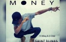 [DOWNLOAD MUSIC] Saint Blinks - Money (Ft. Z-Child & Mickey)
