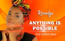 [MUSIC] Komelyn - Anything is Possible