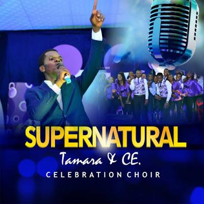 DOWNLOAD MUSIC] Tamara - Supernatural (Ft  Christ Embassy