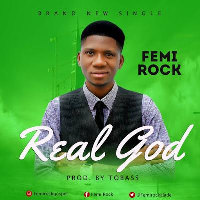 Femi Rock - Real God