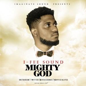 I-Fee Sound - Mighty God