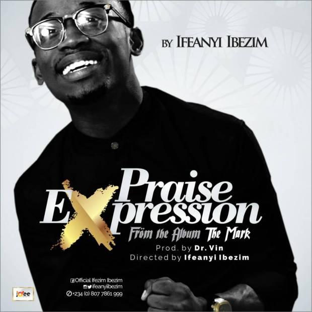 Ifeanyi Ibezim - Praise Expression