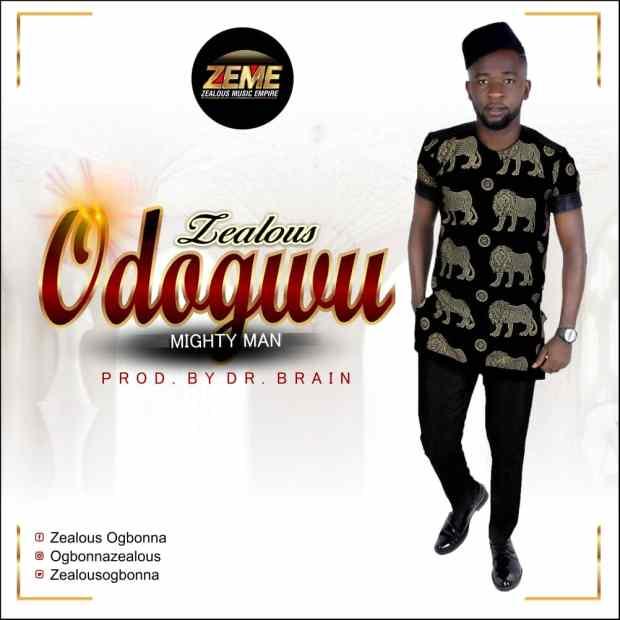 Zealous - Odogwu (Mighty Man)