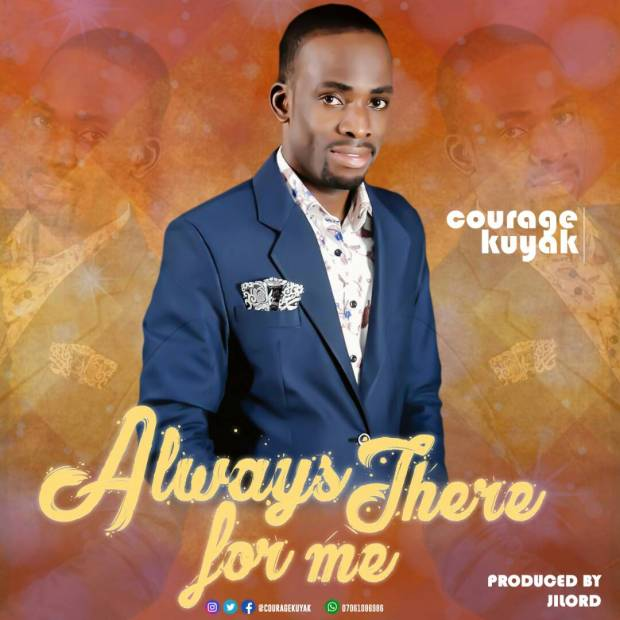 Courage Kuyak - Always There For Me