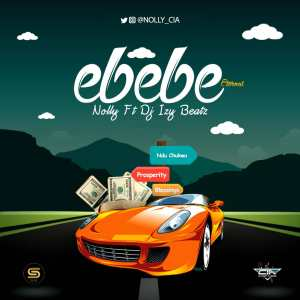 Nolly - Ebebe (Ft. DJ Izy Beatz)