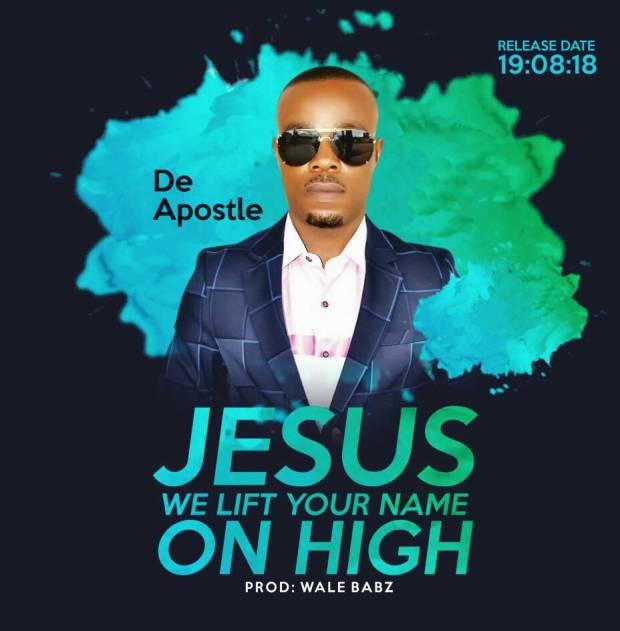 De-Apostle - Jesus We Lift Your Name On High