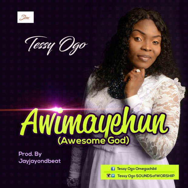 Tessy Ogo - AWIMAYEHUN (Awesome God)