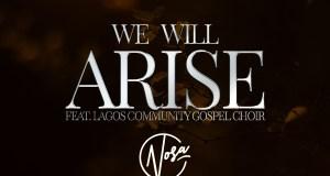 Nosa - We Will Arise (Ft. LCGC)