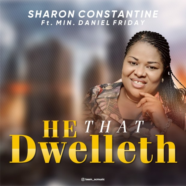 Sharon Constantine - He that Dwelleth (Ft. Min Daniel)