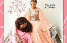 [MUSIC] Tope Alabi & Ty Bello - The Spirit of Light